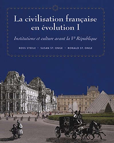 La civilisation française en evolution I: Institutions et culture avant la Ve Republique (World Languages) (French Edition)