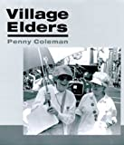 img - for Village Elders by Penny Coleman (2000-07-11) book / textbook / text book