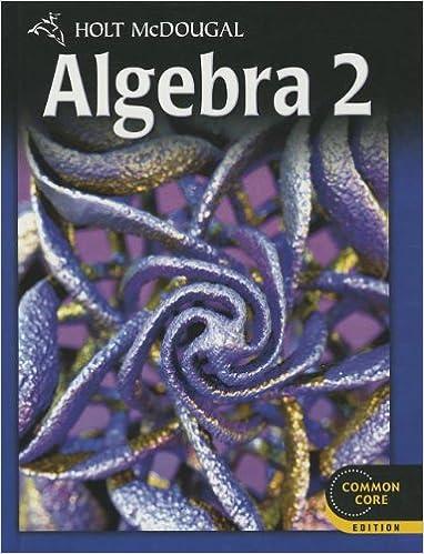 Algebra 2 Common Core Student Edition Holt