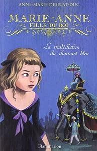 """Afficher """"Marie-Anne, fille du roi n° 5 malédiction du diamant bleu (La)"""""""
