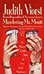 Murdering Mr. Monti: A Merry Little Tale of Sex and Violence
