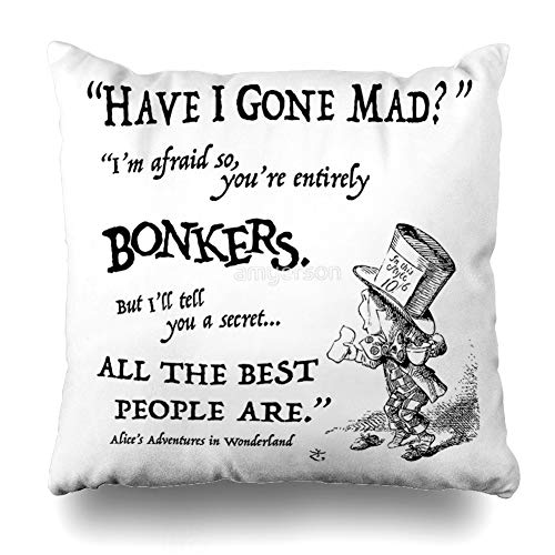 Ahawoso Throw Pillow Cover Square 18x18 Inches Alice in Wonderland Quote Decorative Pillow Case Home Decor Pillowcase