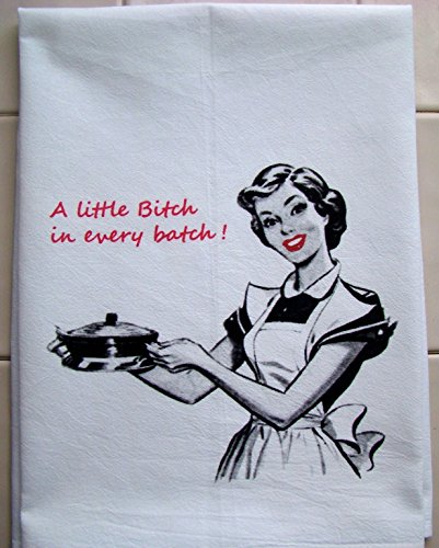 Funny Bitch in every Batch flour sack towel handmade electic Kitchen gift