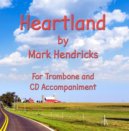 Heartland - Solo for Trombone and CD Accompaniment