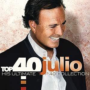 Top 40: Julio Iglesias