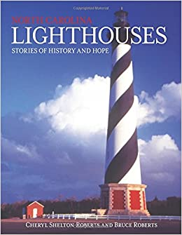 North Carolina Lighthouses: Stories of History and Hope (Lighthouse Series)