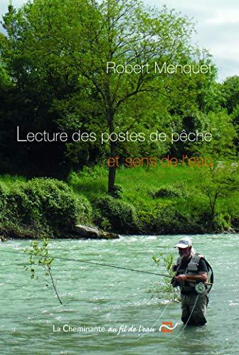 Lecture des postes de pêche et sens de leau Robert Menquet