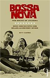 Bossa nova - The Sound of Ipanema: Eine Geschichte der brasilianischen Musik