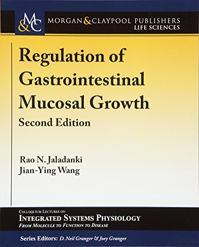 Regulation of Gastrointestinal Mucosal Growth: Second Edition (Colloquium Series on Integrated Systems Physiology: From Mol)