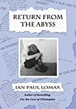 img - for Return from the Abyss 2015 by Ian Paul Lomax (2015-01-12) book / textbook / text book
