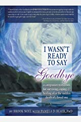 I Wasn't Ready to Say Goodbye, 2nd Ed.: A Companion Workbook Paperback