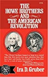 The Howe Brothers and the American Revolution, Gruber, Ira D., 0393007561