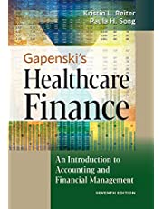 Gapenski's Healthcare Finance: An Introduction to Accounting and Financial Management, Seventh Edition
