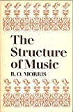 Structure of Music : An Outline for Students, R.O. Morris, 0193173107