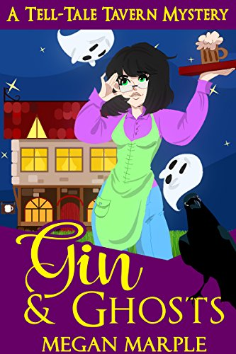 Gin & Ghosts (Tell-Tale Tavern Mysteries Book 1) by [Marple, Megan]