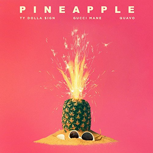 Pineapple (feat. Gucci Mane & ...