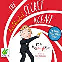 The Accidental Secret Agent Audiobook by Tom McLaughlin Narrated by Dan Bottomley