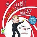 The Accidental Secret Agent Hörbuch von Tom McLaughlin Gesprochen von: Dan Bottomley