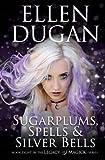 Sugarplums, Spells & Silver Bells (Legacy Of Magick) (Volume 8)