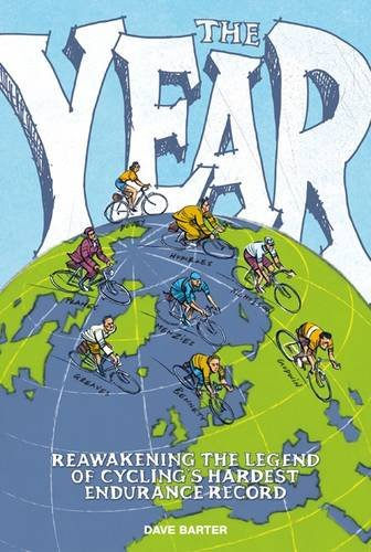 The Year  Reawakening The Legend Of Cycling's Hardest Endurance Record