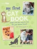 My First Cat Book: Simple and fun ways to care for your feline friend for kids aged 7+