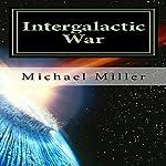 Intergalactic War | Michael W. Miller