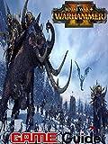 total war warhammer II Game Guide