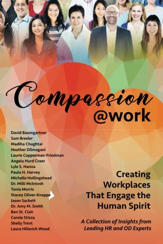 Book cover from Compassion@Work: Creating Workplaces That Engage the Human Spirit (The @Work Series) (Volume 2) by Cathy Fyock