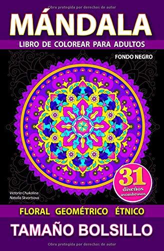 Mándala: Libro de colorear para adultos para aliviar el estrés. Tamaño bolsillo. El fondo negro. (Libros de bolsillo) por Victoria Chukalina