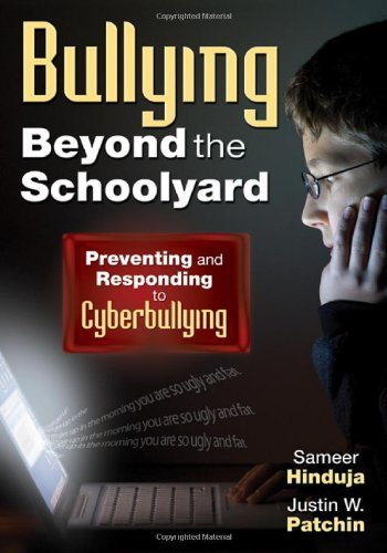 Bullying Beyond the Schoolyard: Preventing and Responding to Cyberbullying: 1st (first) Edition