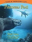 Plesiosaur Peril (Tales of Prehistoric Life)