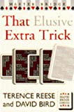 That Elusive Extra Trick, Terence Reese and David S. Bird, 0575058161