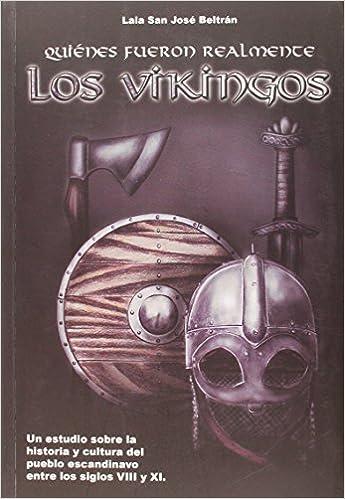 Quiénes fueron realmente los vikingos: Amazon.es: San José Beltrán ...