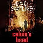 Calvin's Head | David Swatling