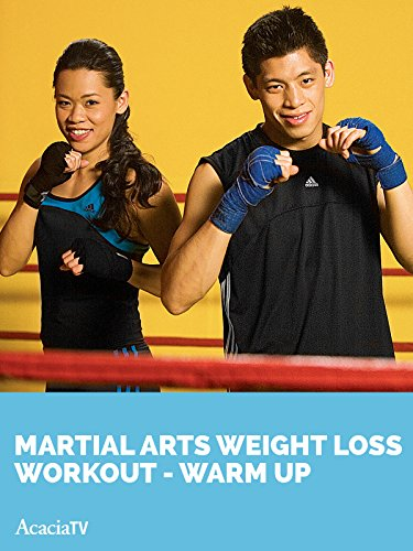 - Martial Arts Weight Loss Workout Warm Up