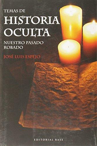 Temas de historia oculta (I) Nuestro pasado robado 42 (Base Hispanica)