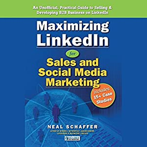 Maximizing LinkedIn for Sales and Social Media Marketing Audiobook