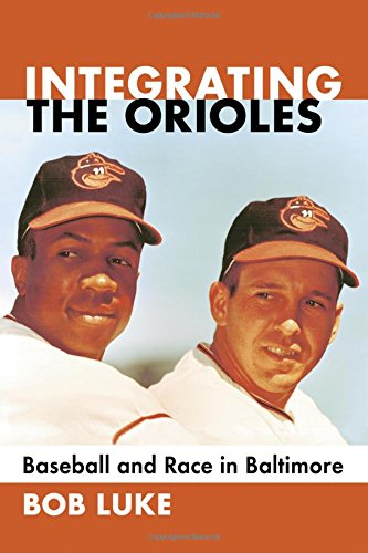 Search : Integrating the Orioles: Baseball and Race in Baltimore