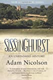 Sissinghurst: An Unfinished History by Adam Nicolson front cover