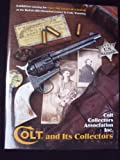 img - for Colt and its collectors: Exhibition catalog for