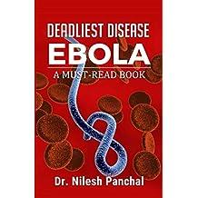 Deadliest Disease EBOLA (A Must-Read Book Book 3)