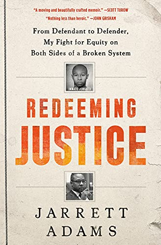 Redeeming Justice: From Defendant to Defender, My Fight for Equity on Both Sides of a Broken System