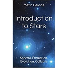 Introduction to Stars: Spectra, Formation, Evolution, Collapse