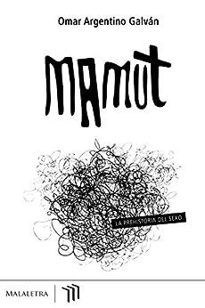 Mamut de [Argentino Galván, Omar]