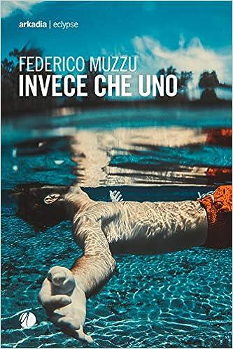 Amazon.it: Invece che uno - Muzzu, Federico - Libri