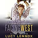 Facing West: A Forever Wilde Novel Audiobook by Lucy Lennox Narrated by Michael Pauley