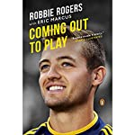 Coming Out to Play | Robbie Rogers,Eric Marcus