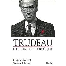 Trudeau: l'illusion héroïque