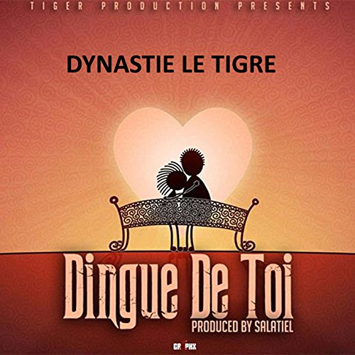 dinasty le tigre dingue de toi