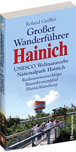 GROSSER WANDERFÜHRER HAINICH - UNESCO Weltnaturerbe Nationalpark Hainich. Radwandervorschläge - Baumkronenpfad - Hainichlandweg.